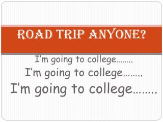 Road Trip Anyone?