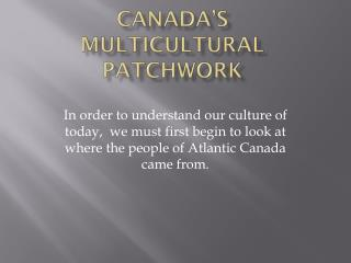 Canada's Multicultural patchwork