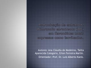 Autores:  Ana Cláudia de  Medeiros,  Talita Aparecida  Calegário ,  Erlon  Ferreira  Martin.