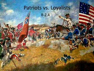 Patriots vs .  Loyalists