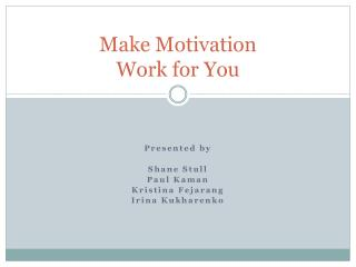 Make Motivation  Work for You