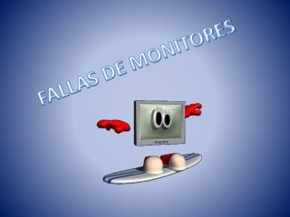 FALLAS DE MONITORES