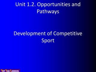 Unit 1.2. Opportunities and Pathways