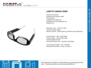 LUNETTE CAMERA VERRE Fonctions Principales : Enregistrement Audio et Vid�o.  Prise de photo.