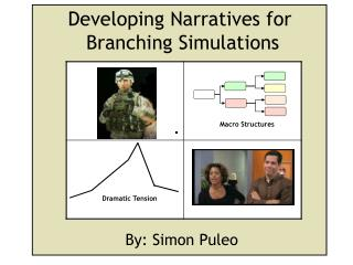 Developing Narratives for  Branching Simulations