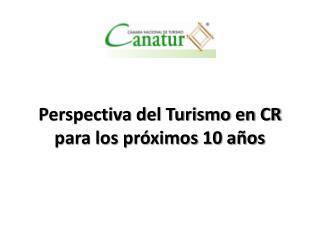 Perspectiva del Turismo en CR para los próximos 10 años