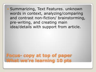 Focus- copy at top of paper What we're learning 10 pts