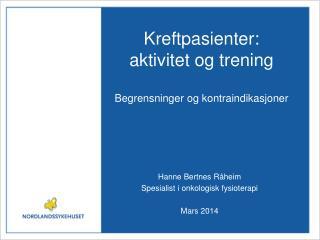Kreftpasienter : aktivitet og trening Begrensninger  og  kontraindikasjoner