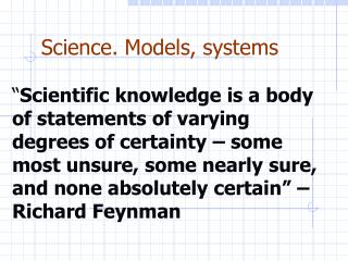 Science. Models, systems