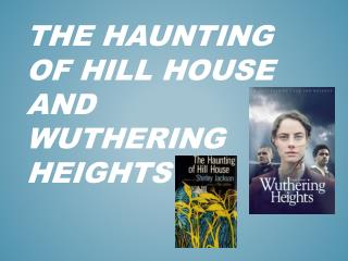 The Haunting of Hill House and  Wuthering Heights