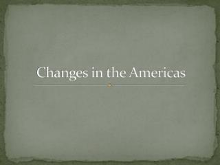 Changes in the Americas