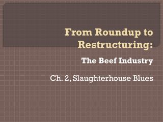 The Beef Industry Ch. 2, Slaughterhouse Blues