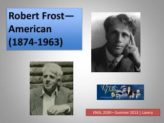 Robert  Frost—American (1874-1963)