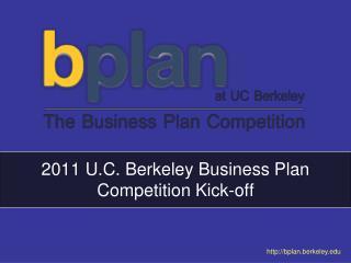 2011 U.C. Berkeley Business Plan Competition Kick-off