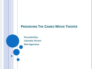 Preserving The Cameo Movie Theater