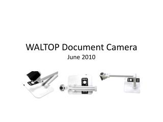 WALTOP Document Camera June 2010