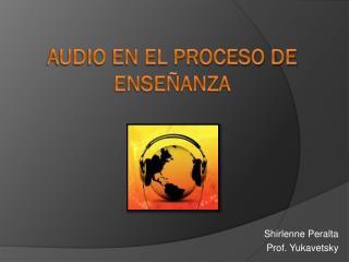 Audio en el Proceso de Enseñanza