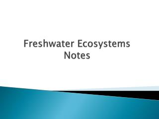 Freshwater Ecosystems Notes