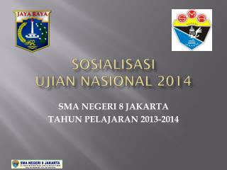 SOSIALISASI  UJIAN NASIONAL 2014