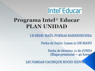 Programa Intel ® Educar PLAN UNIDAD