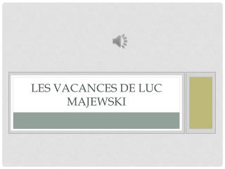 Les  vacances  de  luc majewski