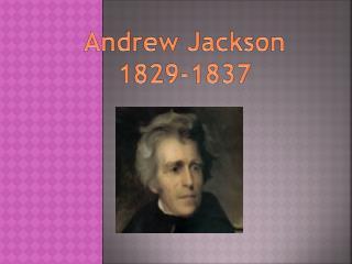 Andrew Jackson 1829-1837