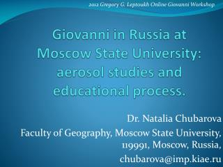 Giovanni in Russia at Moscow State University: aerosol studies and educational process.