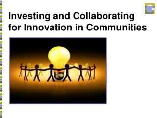 Investing and Collaborating for Innovation in Communities