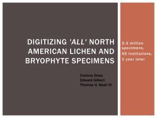 Digitizing  'all'  North American lichen and bryophyte  specimens