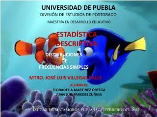 UNIVERSIDAD DE PUEBLA DIVISIÓN DE ESTUDIOS DE POSTGRADO