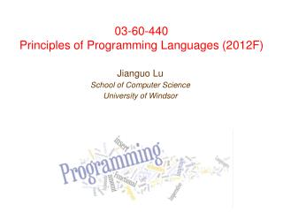 03-60-440 Principles of Programming Languages ( 2012F )