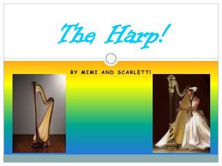 The Harp!