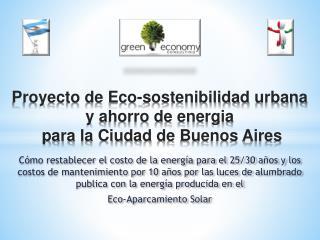 Proyecto de Eco -sostenibilidad  urbana y ahorro de  energia  para  la Ciudad  de  Buenos  Aires