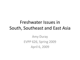 Freshwater Issues in South, Southeast and East Asia