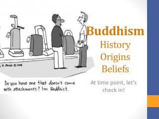Buddhism History  Origins  Beliefs