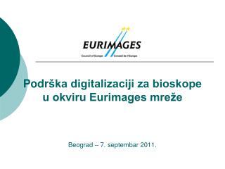 Podr ška digitalizaciji za bioskope u okviru Eurimages mreže