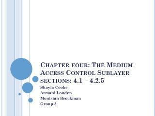 Chapter four: The Medium Access Control Sublayer sections: 4.1 – 4.2.5