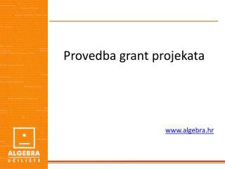 Provedba grant projekata