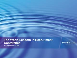 The World Leaders in Recruitment Conference