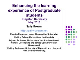 Enhancing the learning experience of Postgraduate students Kingston University May 2013
