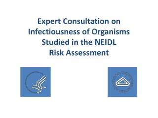 Expert Consultation on  Infectiousness  of Organisms  Studied in the NEIDL  Risk  Assessment