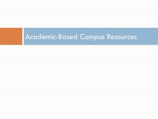 Academic-Based Campus Resources