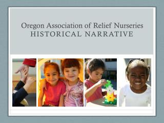 Oregon Association of Relief Nurseries Historical Narrative