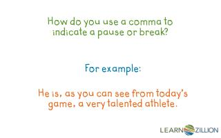 How do you use a comma to indicate a pause or break?