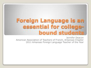 Foreign Language is an essential for college-bound students