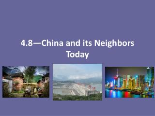 4.8—China and its Neighbors Today