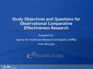 Study Objectives and Questions for Observational Comparative Effectiveness Research
