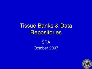 Tissue Banks  Data Repositories