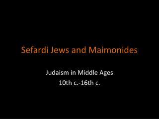 Sefardi Jews and  Maimonides