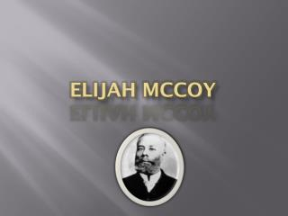 Eli jah  Mccoy